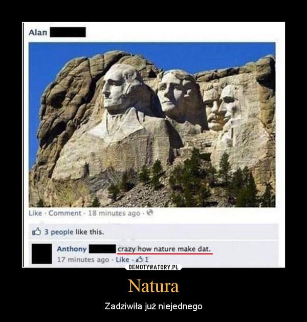 Natura – Zadziwiła już niejednego