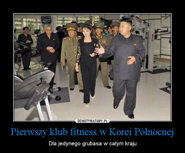 Pierwszy klub fitness w Korei Północnej – Dla jedynego grubasa w całym kraju