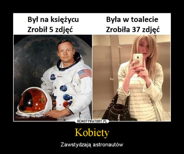 Kobiety – Zawstydzają astronautów