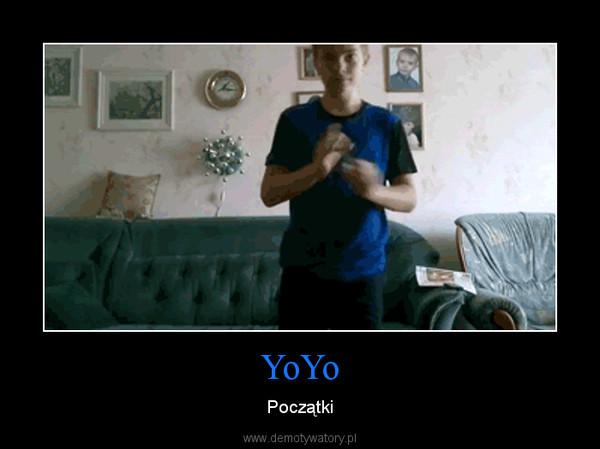 YoYo – Początki