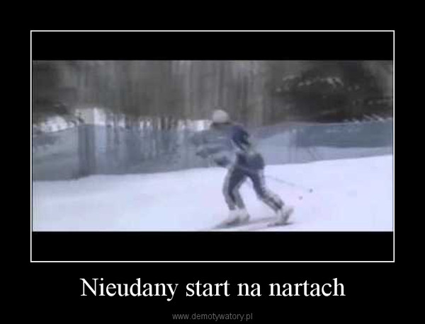 Nieudany start na nartach –