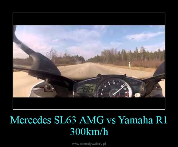 Mercedes SL63 AMG vs Yamaha R1 300km/h –