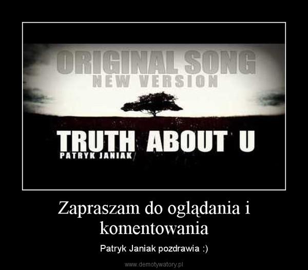 Zapraszam do oglądania i komentowania – Patryk Janiak pozdrawia :)