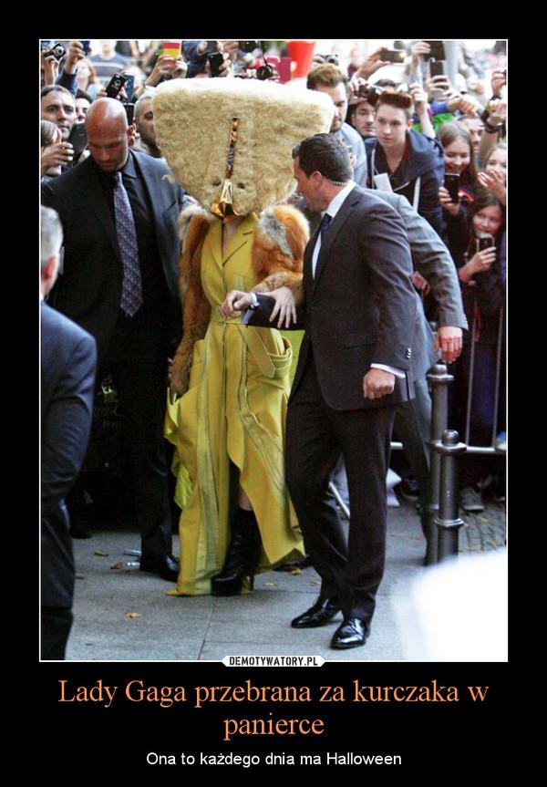 Lady Gaga przebrana za kurczaka w panierce – Ona to każdego dnia ma Halloween