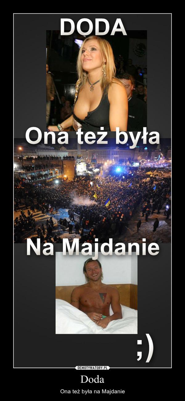 Doda – Ona też była na Majdanie