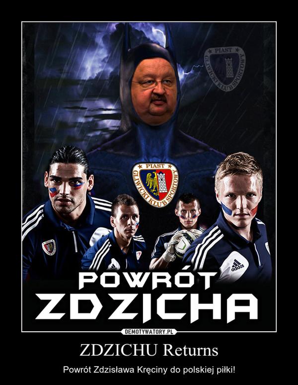 ZDZICHU Returns – Powrót Zdzisława Kręciny do polskiej piłki!