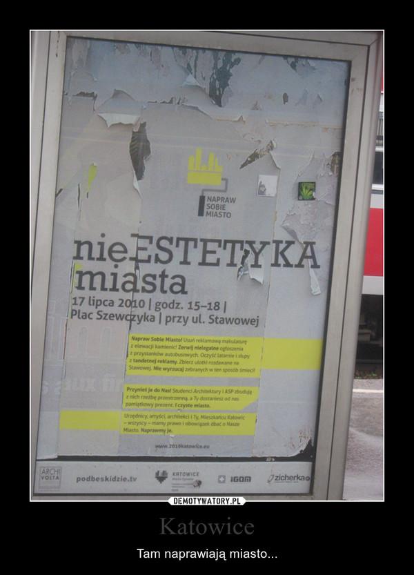 Katowice – Tam naprawiają miasto...