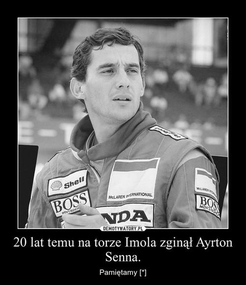 20 lat temu na torze Imola zginął Ayrton Senna.