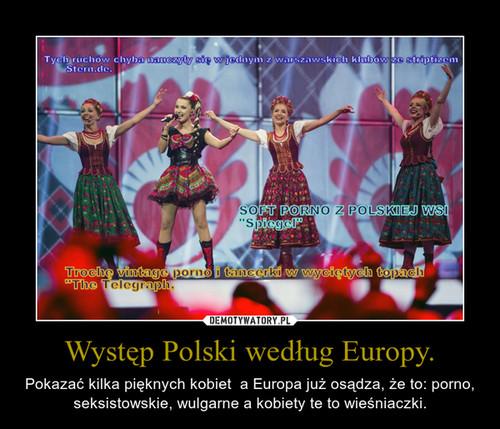 Występ Polski według Europy.