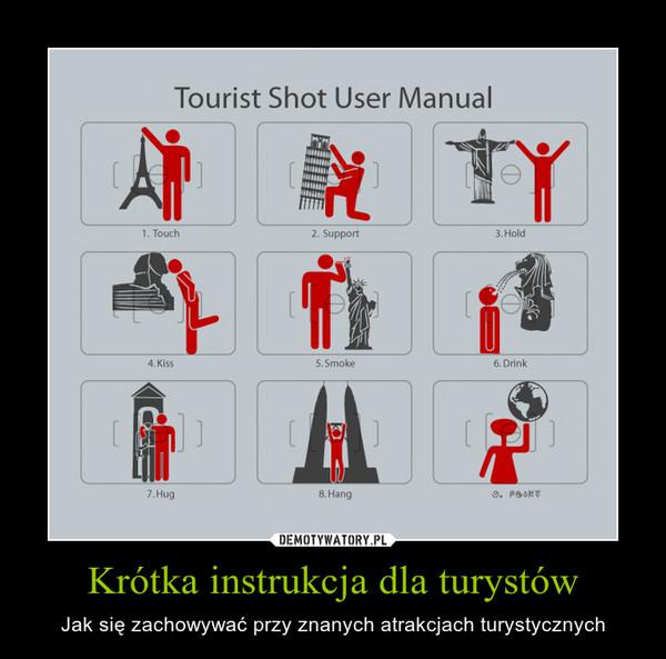 Krótka instrukcja dla turystów – Jak się zachowywać przy znanych atrakcjach turystycznych