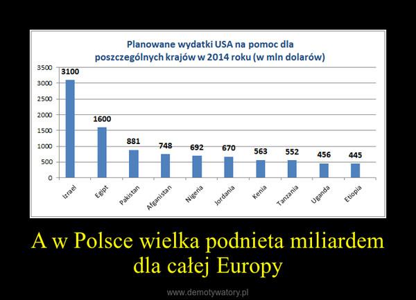 A w Polsce wielka podnieta miliardem dla całej Europy –