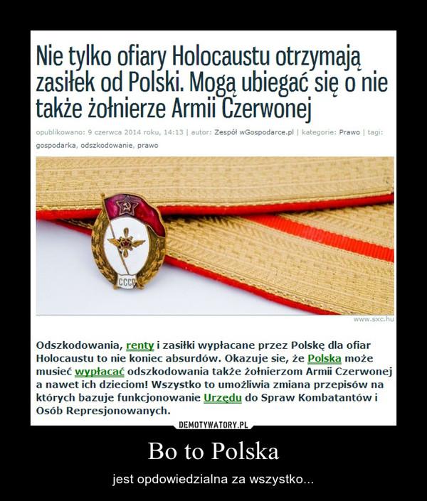 Bo to Polska – jest opdowiedzialna za wszystko...