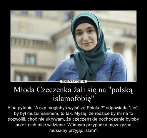 """Młoda Czeczenka żali się na """"polską islamofobię"""""""