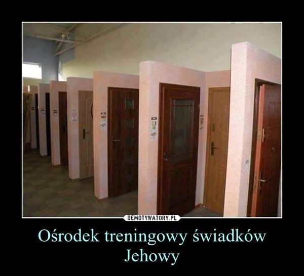 Ośrodek treningowy świadków Jehowy –