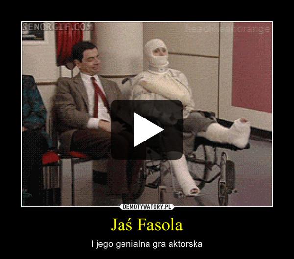 Jaś Fasola – I jego genialna gra aktorska