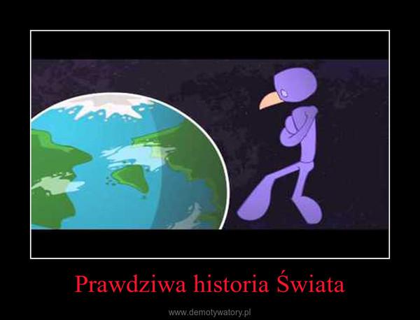 Prawdziwa historia Świata –