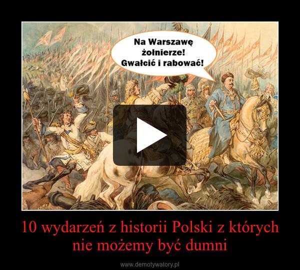 10 wydarzeń z historii Polski z których nie możemy być dumni –