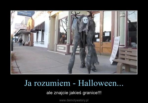 Ja rozumiem - Halloween... – ale znajcie jakieś granice!!!