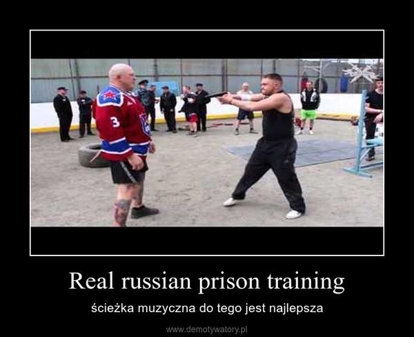 Real russian prison training – ścieżka muzyczna do tego jest najlepsza