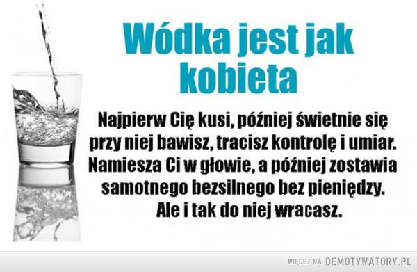 Wódka jest jak kobieta –