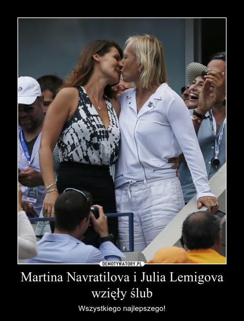 Martina Navratilova i Julia Lemigova wzięły ślub