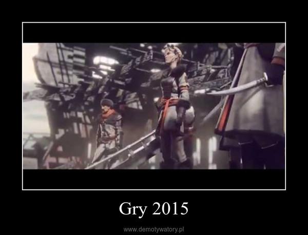Gry 2015 –