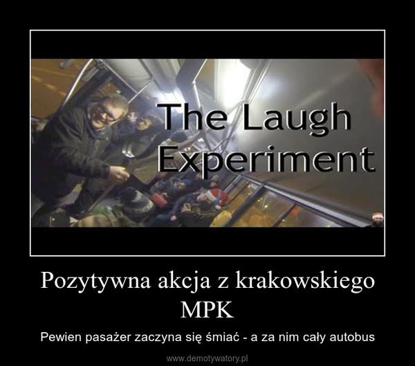 Pozytywna akcja z krakowskiego MPK – Pewien pasażer zaczyna się śmiać - a za nim cały autobus