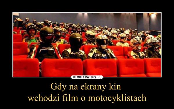 Gdy na ekrany kin wchodzi film o motocyklistach –