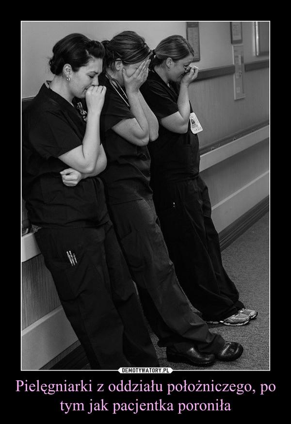 Pielęgniarki z oddziału położniczego, po tym jak pacjentka poroniła –