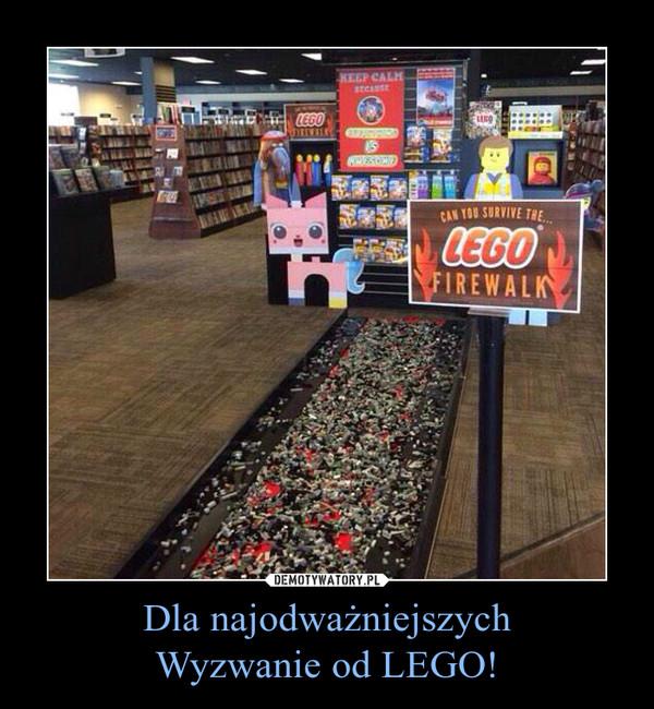 Dla najodważniejszychWyzwanie od LEGO! –