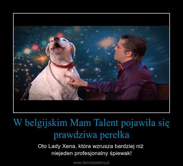 W belgijskim Mam Talent pojawiła się prawdziwa perełka – Oto Lady Xena, która wzrusza bardziej niż niejeden profesjonalny śpiewak!