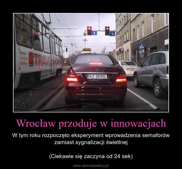 Wrocław przoduje w innowacjach – W tym roku rozpoczęto eksperyment wprowadzenia semaforów zamiast sygnalizacji świetlnej(Ciekawie się zaczyna od 24 sek)