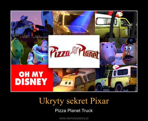 Ukryty sekret Pixar – Pizza Planet Truck
