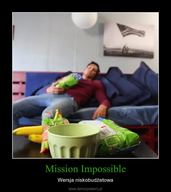 Mission Impossible – Wersja niskobudżetowa