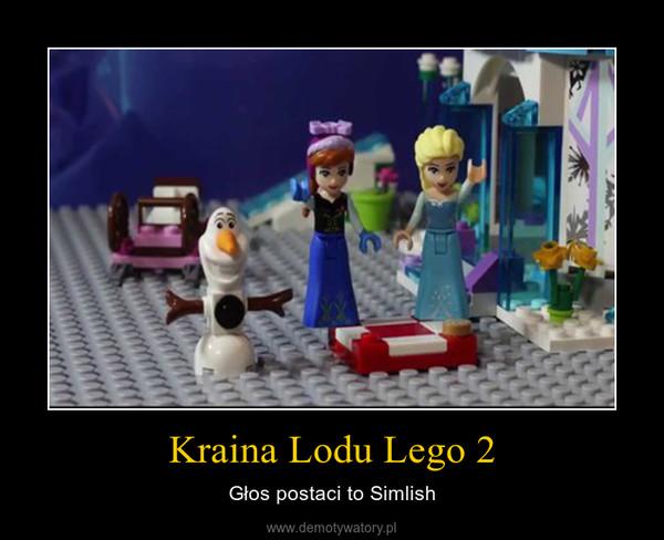 Kraina Lodu Lego 2 – Głos postaci to Simlish