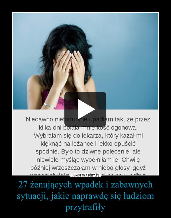 27 żenujących wpadek i zabawnych sytuacji, jakie naprawdę się ludziom przytrafiły –