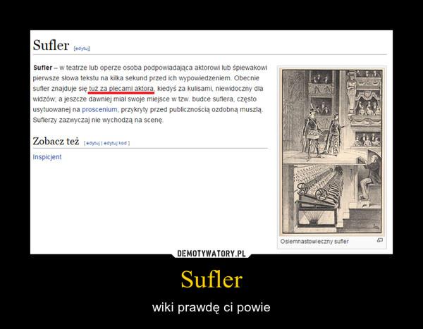 Sufler – wiki prawdę ci powie