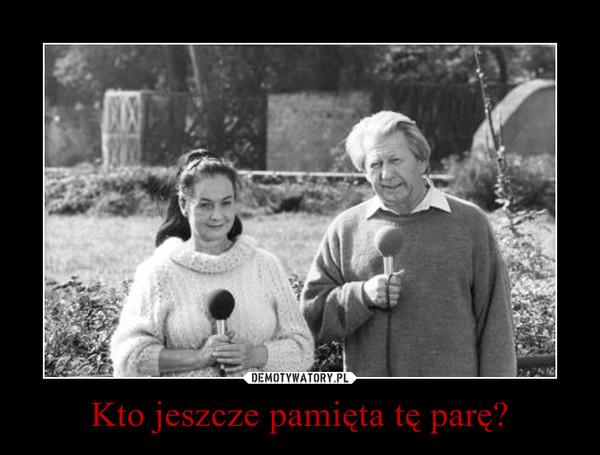 Kto jeszcze pamięta tę parę? –