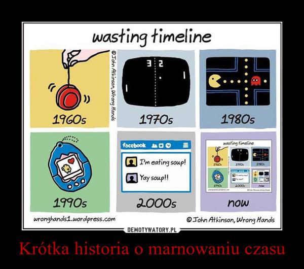 Krótka historia o marnowaniu czasu –