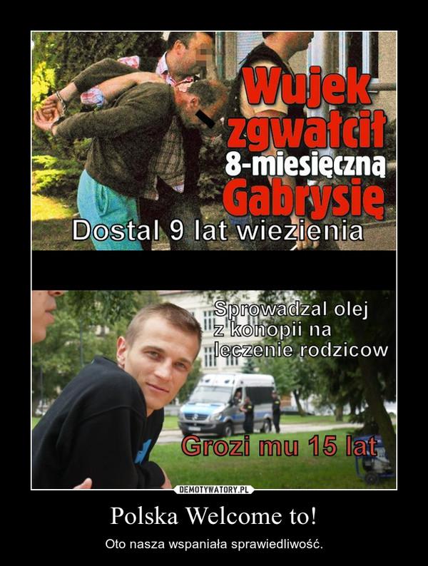 Polska Welcome to! – Oto nasza wspaniała sprawiedliwość.