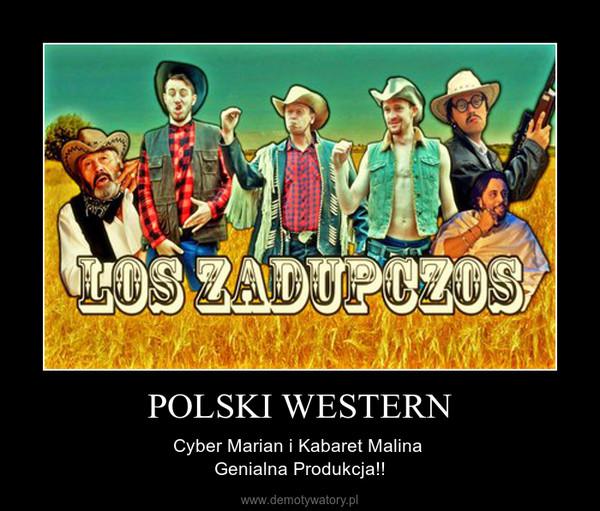 POLSKI WESTERN – Cyber Marian i Kabaret Malina Genialna Produkcja!!
