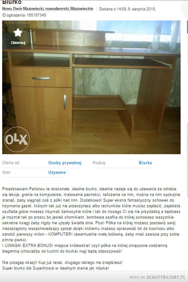 To się nazywa ogłoszenie! Ktoś potrzebuje biurka? :) – To się nazywa ogłoszenie! Ktoś potrzebuje biurka? :)