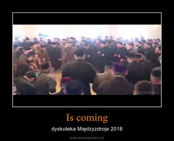 Is coming – dyskoteka Międzyzdroje 2018