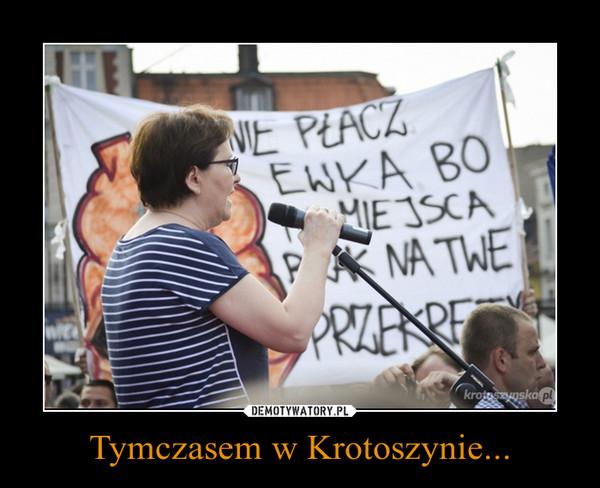 Tymczasem w Krotoszynie... –