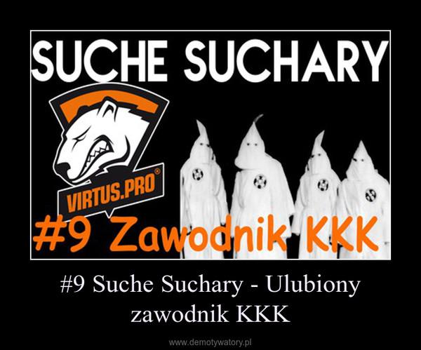#9 Suche Suchary - Ulubiony zawodnik KKK –