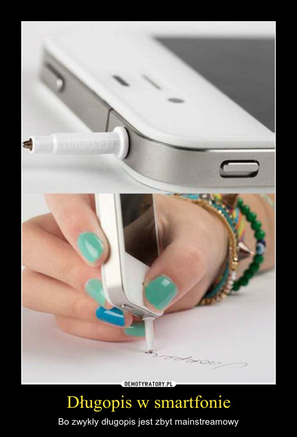 Długopis w smartfonie – Bo zwykły długopis jest zbyt mainstreamowy