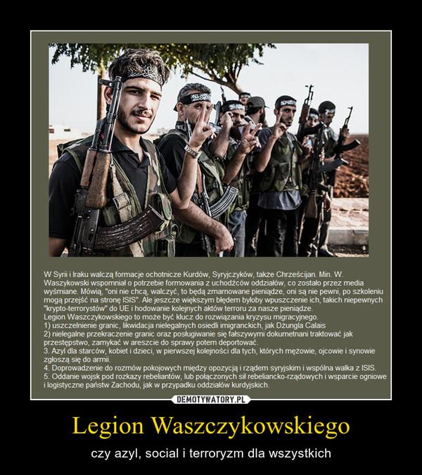 Legion Waszczykowskiego – czy azyl, social i terroryzm dla wszystkich