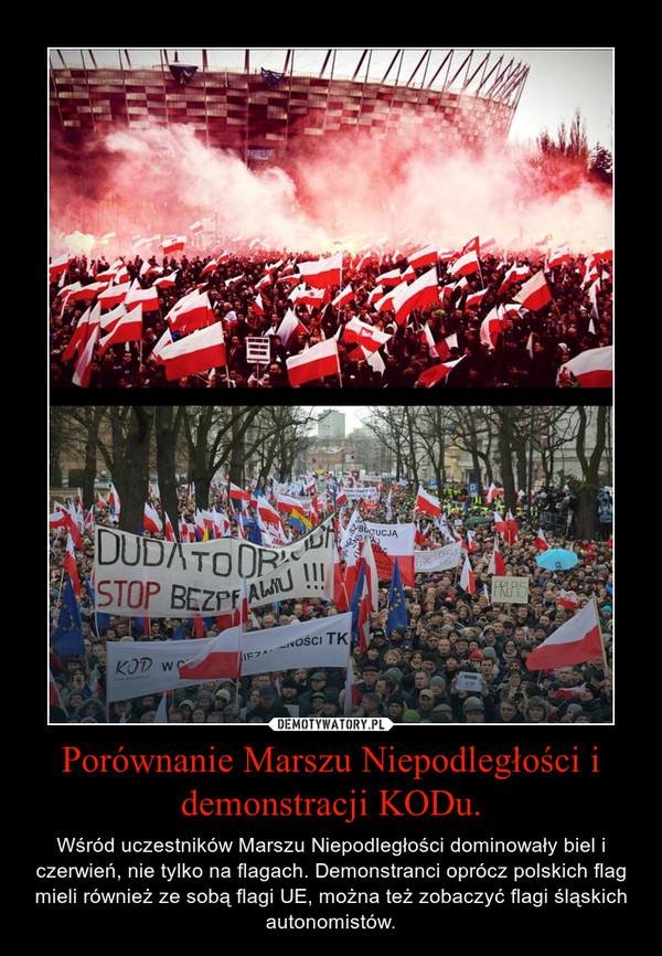 Porównanie Marszu Niepodległości i demonstracji KODu. – Wśród uczestników Marszu Niepodległości dominowały biel i czerwień, nie tylko na flagach. Demonstranci oprócz polskich flag mieli również ze sobą flagi UE, można też zobaczyć flagi śląskich autonomistów.