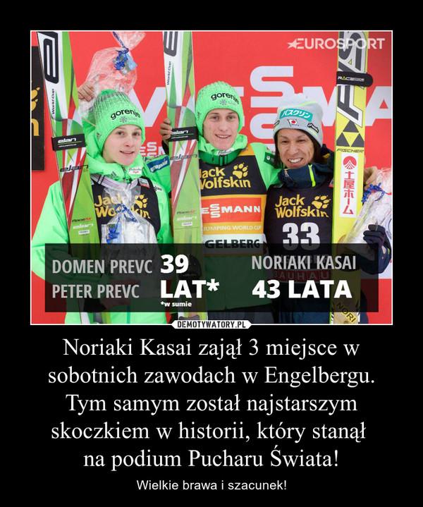 Noriaki Kasai zajął 3 miejsce w sobotnich zawodach w Engelbergu. Tym samym został najstarszym skoczkiem w historii, który stanął na podium Pucharu Świata! – Wielkie brawa i szacunek!