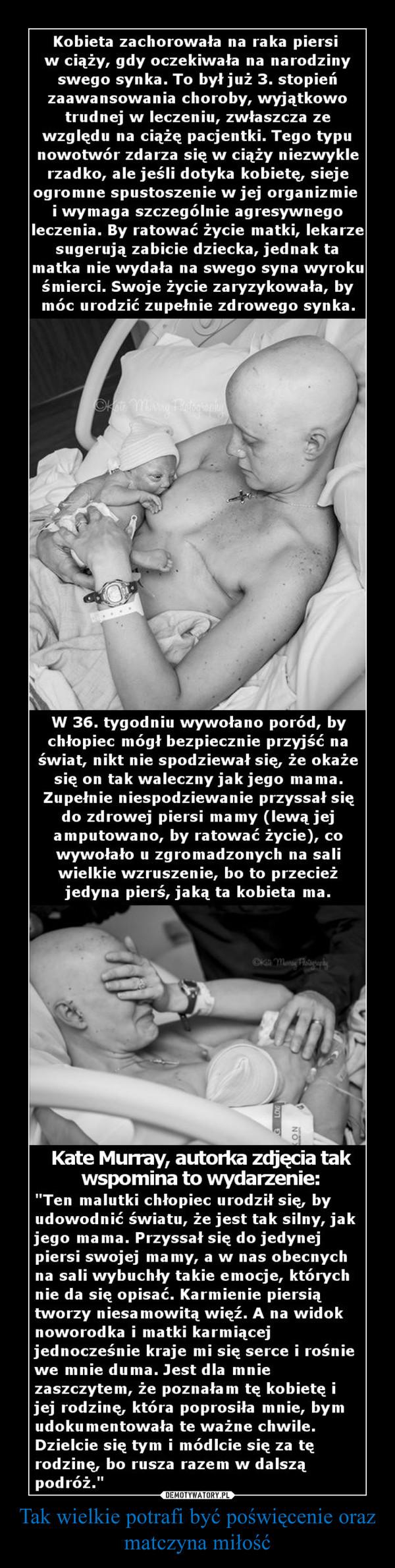 Tak wielkie potrafi być poświęcenie oraz matczyna miłość –